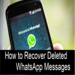 How to Recover Deleted WhatsApp Messages -Solution to Your Latest Digital Problems-