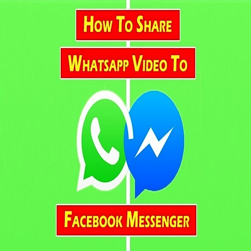 How to Share Facebook Messenger Videos on WhatsApp
